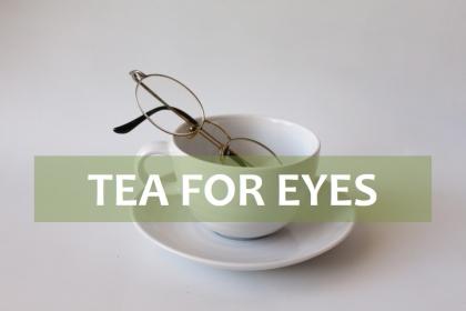 tea for eyes